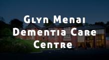 Glyn Menai Dementia Care Centre